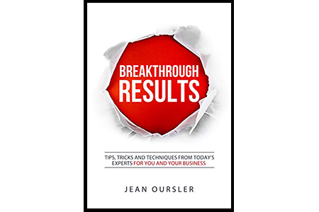 Breakthrough Results! Tips, Tricks and Techniques From Today's Experts For You and Your Business