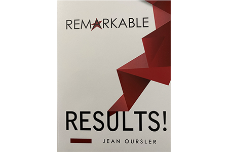 Remarkable Results! The Answers You Need for Business and Life