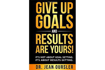 Give Up Goals and Results Are Yours